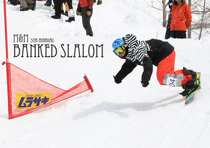 M and M 5th Annual Banked Slalom バンクドスラローム
